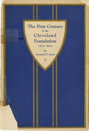 Cover of The First Century of The Cleveland Foundation: 1914–2014